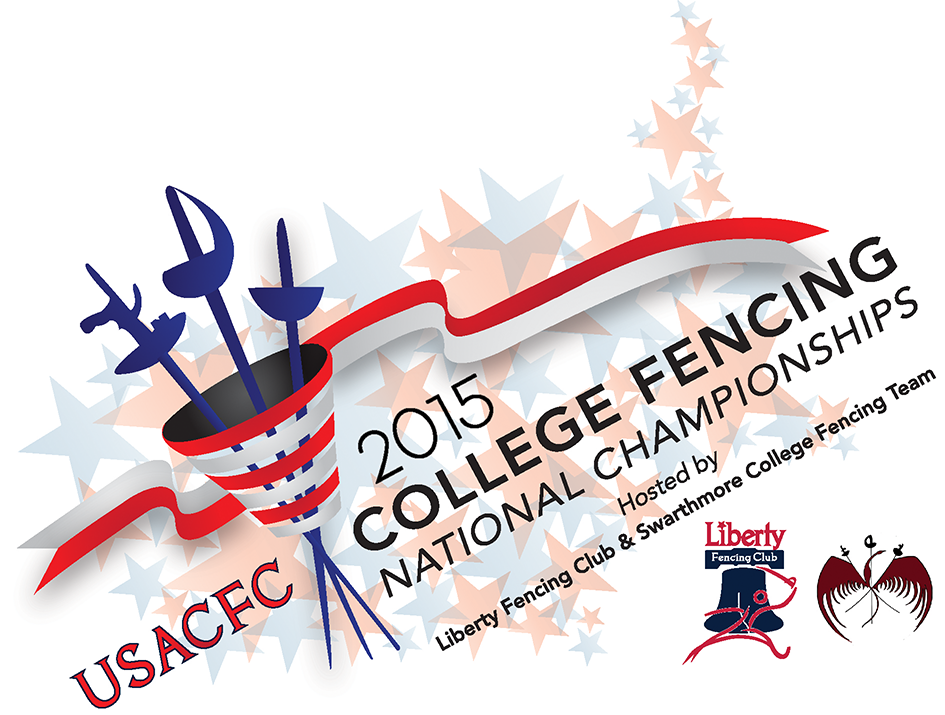 2015 USACFC College Fencing National Championships Hosted by Liberty Fencing Club & Swarthmore College Fencing Team